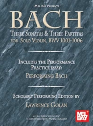 Bach: Three Sonatas & Three Partitas - Golan Ed