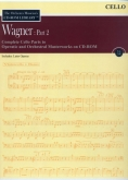 Wagner - Part 2 Complete Cello Orchestral Parts on CD Vol XII