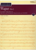Wagner - Part 2 Complete Viola Orchestral Parts on CD Vol. XII