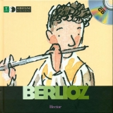 Hector Berlioz, First Discovery - Music Book & CD