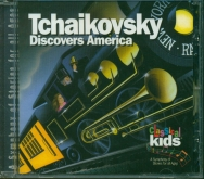 Classical Kids Tchaikovsky Discovers America CD