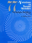 77 Variations on Suzuki Melodies - Technique Builders for Vln